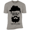 Image of Grow A Beard Then We'll Talk NL3600 Next Level Premium Short Sleeve T-Shirt