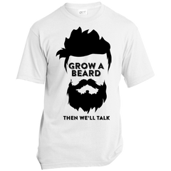 Grow A Beard Then We'll Talk USA100 Port & Co. Made in the USA Unisex T-Shirt