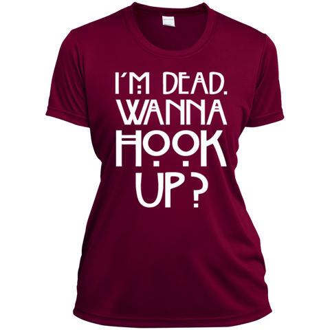 I'm Dead Wanna Hook Up Ladies' Wicking T-Shirt