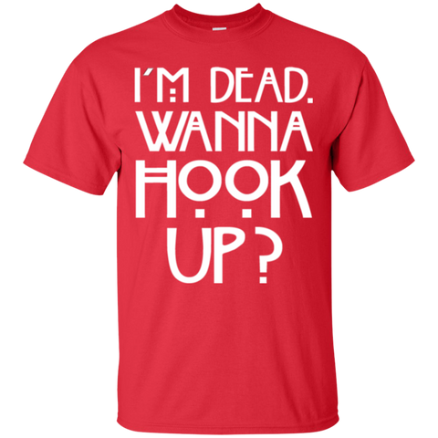 I'm Dead Wanna Hook Up Cotton T-Shirt