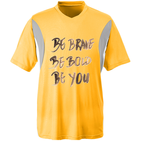 Be Brave Be Bold Be You T'Shirt TT10 Team 365 All Sport Jersey