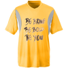 Image of Be Brave Be Bold Be You T'Shirt TT10 Team 365 All Sport Jersey