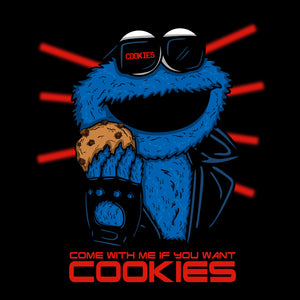 Come with me if you want cookies