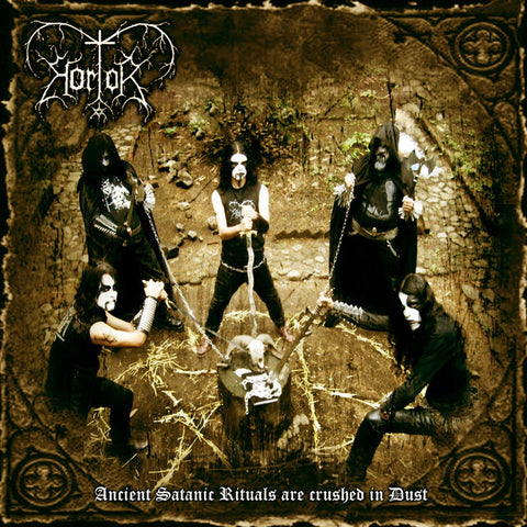 Hortor - Ancient Satanic Rituals are Crushed to Dust! [CD]
