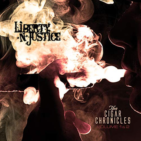 Liberty N Justice - The Cigar Chronicles [CD]