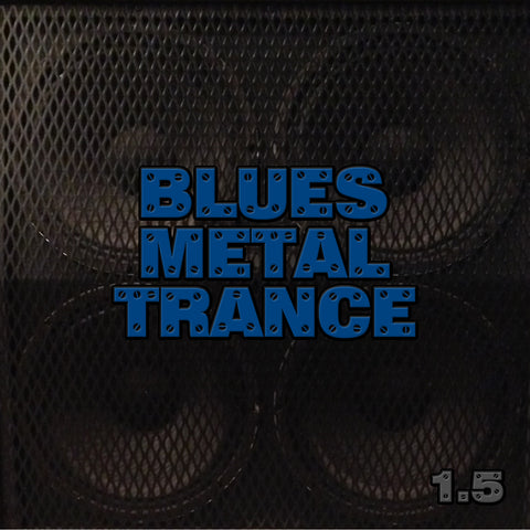 Bill Menchen - Blues Metal Trance 1.5 [DLX] [CD]