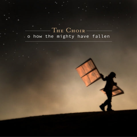 The Choir - O How The Mighty Have Fallen [CD]