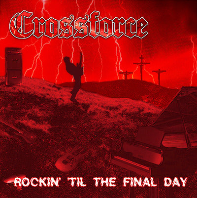 Crossforce - Rockin til the Final Day [CD]
