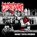D.T. Seizure - Name Your Poison + LIVE