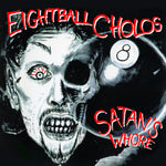 Eightball Cholos - Satan's Whore [2CD] 2020 remaster 8 Ball