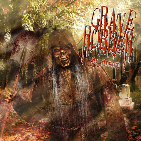 Grave Robber - Be Afraid (CD)