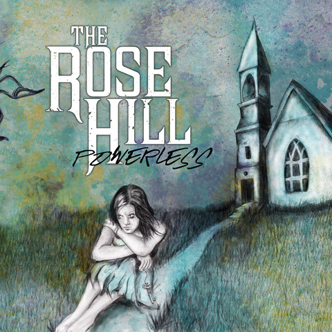 The Rose Hill - Powerless [CD]