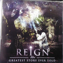 Reign - The Greatest Story Ever Told [CD]