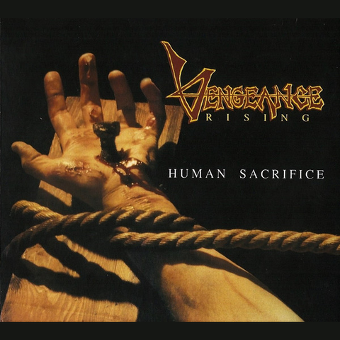 Vengeance Rising - Human Sacrifice + Demo [CD]