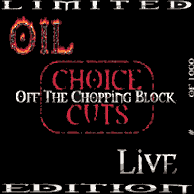 Oil - Choice Cuts Off The Chopping Block [CD]