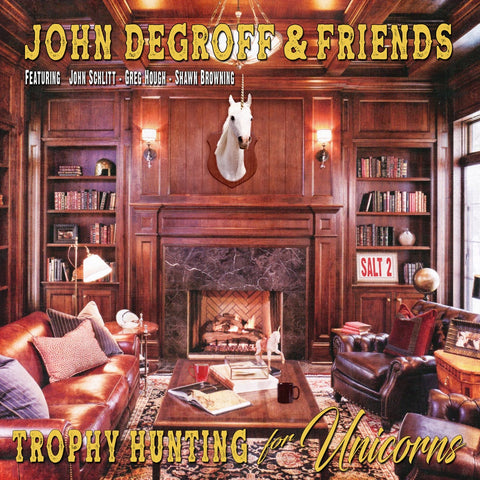 JOHN DEGROFF & FRIENDS - TROPHY HUNTING FOR UNICORNS (2021 CD)