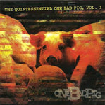 One Bad Pig - The Quintessential One Bad Pig Vol 1