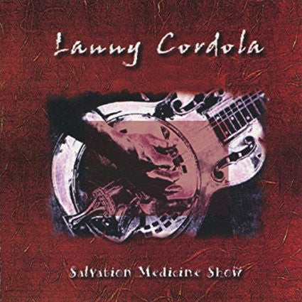 Lanny Cordola - Salvation Medicine Show [CD]