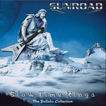 Sunroad - Slow Time Kings (The Ballads Collection) ROXX EXCLUSIVE