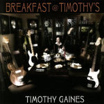 Timothy Gaines - Breakfast at Timothy's [CD]