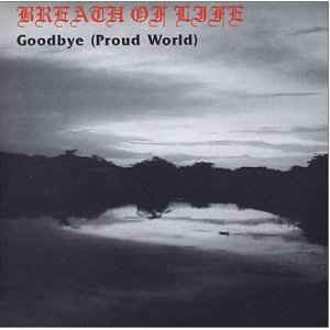 Breath of Life - Goodbye Proud World [CD]