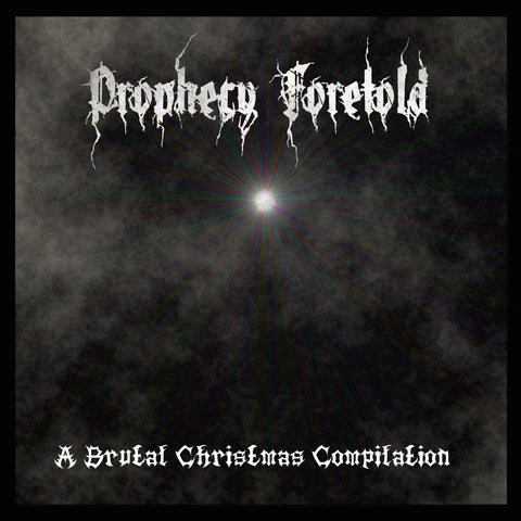Prophecy Foretold - A Brutal Christmas [CD]