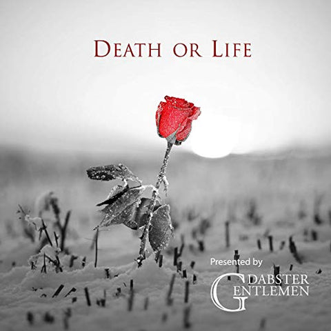 Dabster Gentlemen - Death or Life