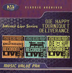 Intense Live Series (Tourniquet / Deliverance / Die Happy) [CD]