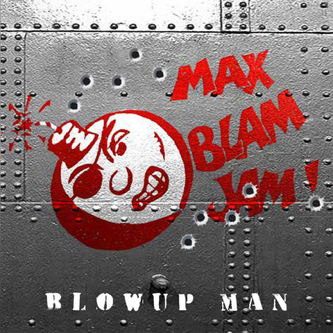 MAX BLAM JAM - Blow Up Man [CD]