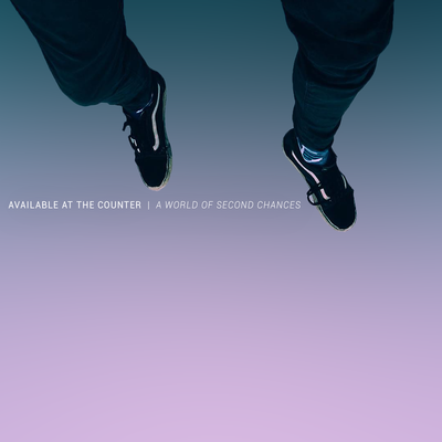 Available At The Counter - A World of Second Chances [CD]