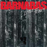 Barnabas - Little Foxes [CD]