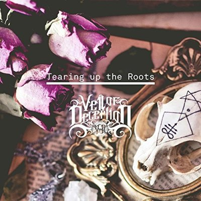 Veil of Deception - Tearing Up The Roots [CD]