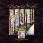 Mad at the World - Through The Forest [CD]