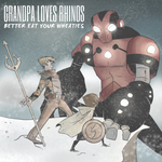 Grandpa Loves Rhinos - Better Eat Your Wheaties [CD]