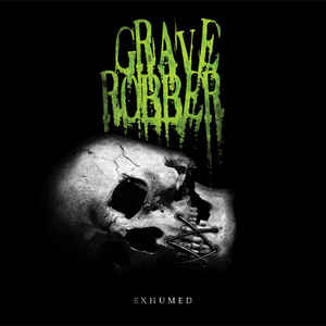 Grave Robber - Exhumed (Black LP) Out of Print