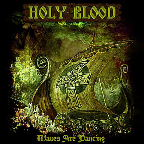 Holy Blood - Waves Are Dancing