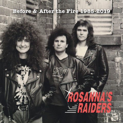 ROSANNA'S RAIDERS- Before & After the Fire 1985-2019 (We Are Raiders 35th Anniversary) DOUBLE CD