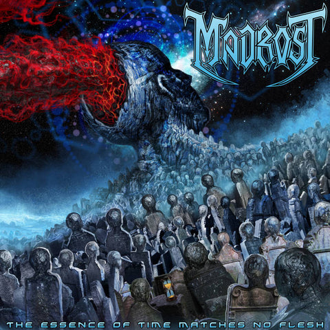 Madrost - The Essence Of Time Matches No Flesh