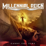 Millennial Reign - Carry The Fire [Black LP]