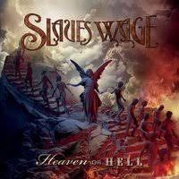 SLAVES WAGE - Heaven or Hell (2020 CD)