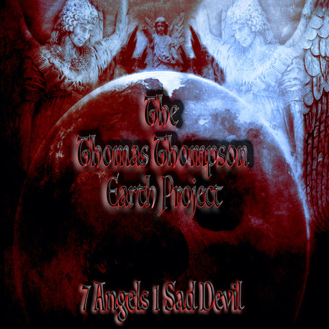 The Thomas Thompson Earth Project - 7 Angels 1 Sad Devil