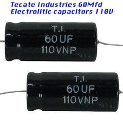 Capacitors 60 Mfd 110 Volts 2 each Electrolitic material, Made by Tecate Ind,