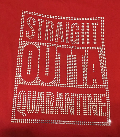 Straight Out Of Quarantine Bling T-shirts