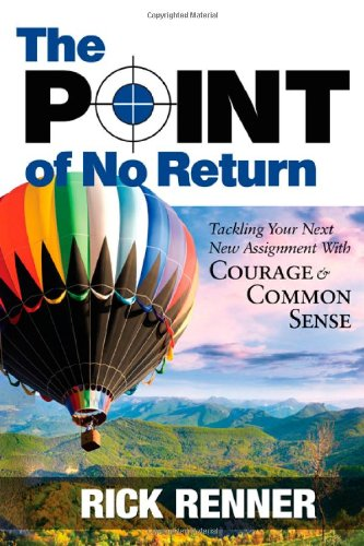 The Point of No Return: Tackling Your Next New Assignment With Courage & Common Sense