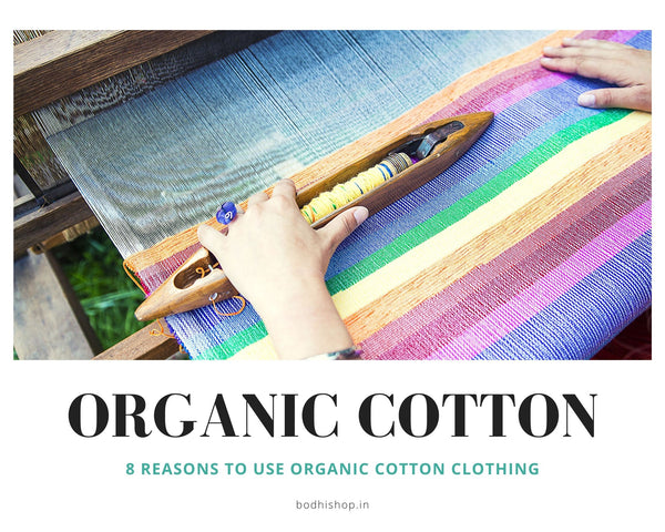 8 Reasons to buy Organic Cotton Clothing