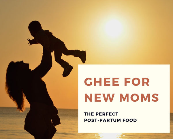 Ghee for new mothers - The perfect Post-partum food