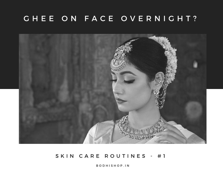 Benefits of applying ghee on your face overnight