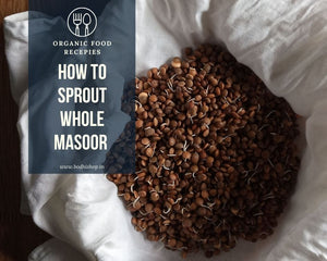 How to Sprout Whole Masoor Beans at Home
