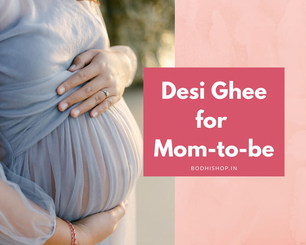 Benefits of Desi Ghee for Pregnancy