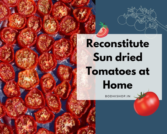 How to reconstitute sun dried tomatoes?